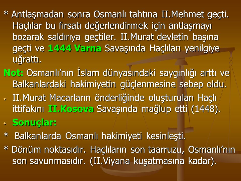 Antlaşmadan sonra Osmanlı tahtına II. Mehmet geçti