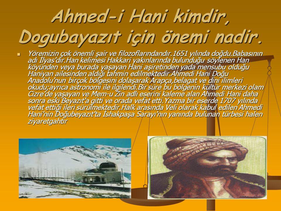 Ahmed-i Hani kimdir, Dogubayazıt için önemi nadir.