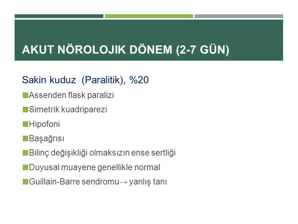 Akut nörolojik dönem (2-7 gün)