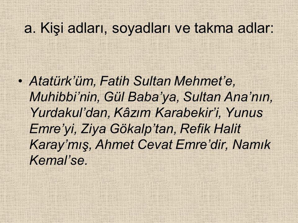 a. Kişi adları, soyadları ve takma adlar: