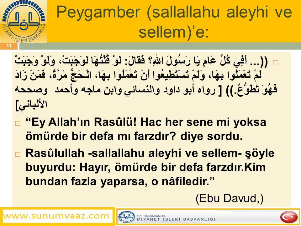 Peygamber (sallallahu aleyhi ve sellem)'e: