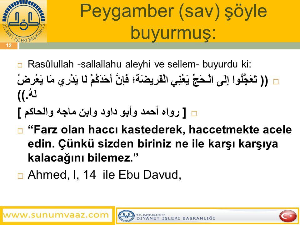 Peygamber (sav) şöyle buyurmuş: