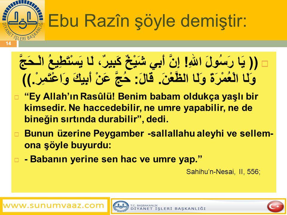 Ebu Razîn şöyle demiştir: