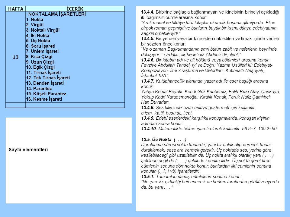 Sayfa elementleri HAFTA İÇERİK 13 NOKTALAMA İŞARETLERİ 1. Nokta
