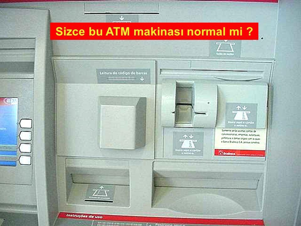 Sizce bu ATM makinası normal mi
