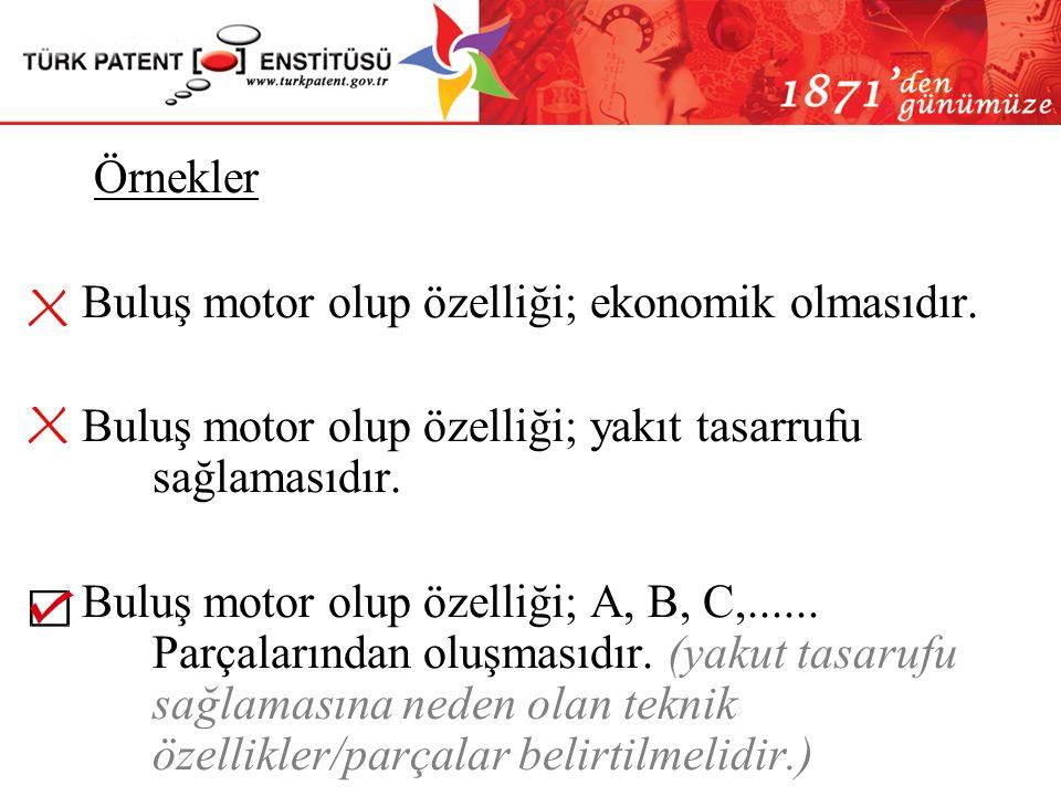 Örnekler Buluş motor olup özelliği; ekonomik olmasıdır. Buluş motor olup özelliği; yakıt tasarrufu sağlamasıdır.