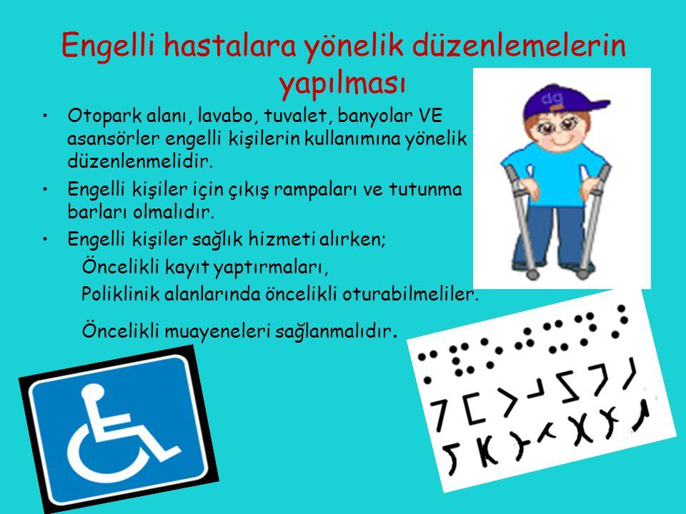 Engelli hastalara yönelik düzenlemelerin yapılması