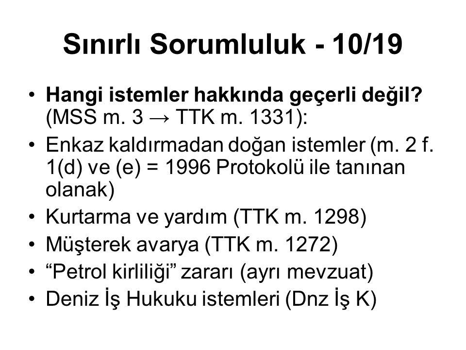 Sınırlı Sorumluluk - 10/19 Hangi istemler hakkında geçerli değil (MSS m. 3 → TTK m. 1331):