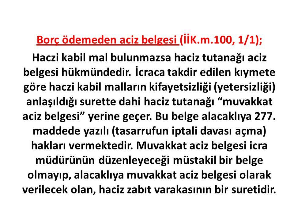 Borç ödemeden aciz belgesi (İİK.m.100, 1/1);