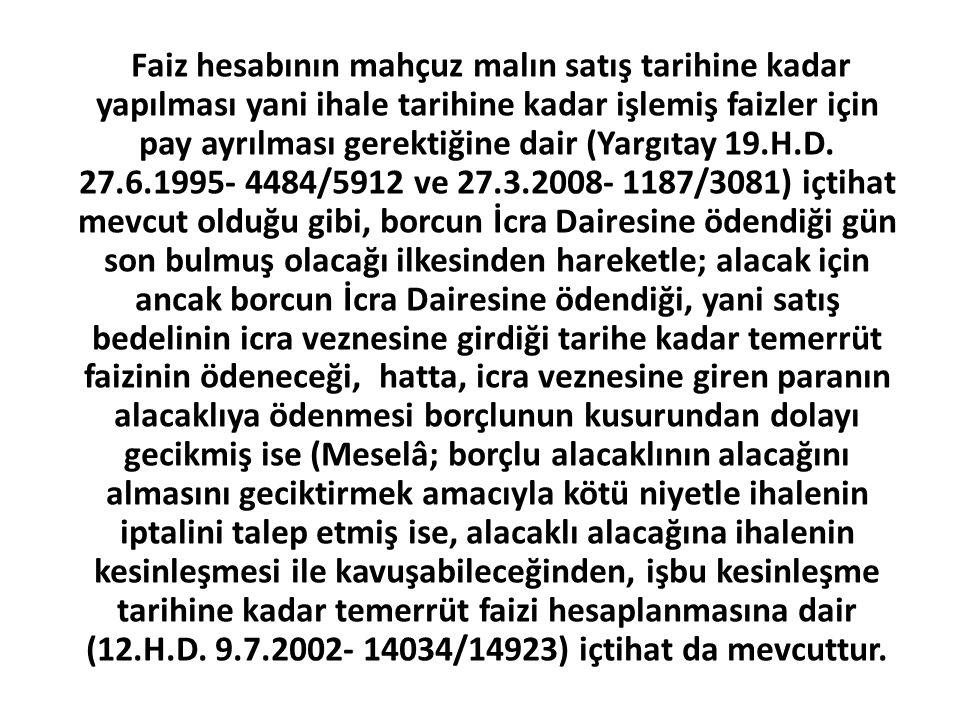 Faiz hesabının mahçuz malın satış tarihine kadar yapılması yani ihale tarihine kadar işlemiş faizler için pay ayrılması gerektiğine dair (Yargıtay 19.H.D.