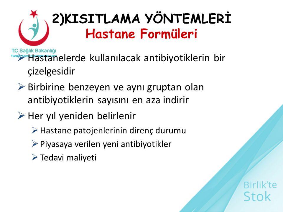 2)KISITLAMA YÖNTEMLERİ Hastane Formüleri