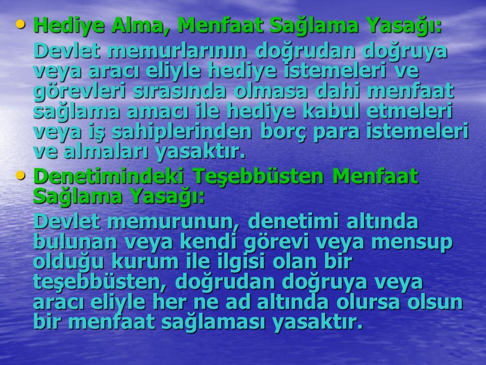 Hediye Alma, Menfaat Sağlama Yasağı: