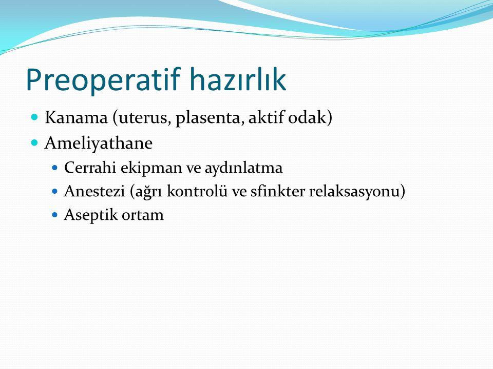 Preoperatif hazırlık Kanama (uterus, plasenta, aktif odak)