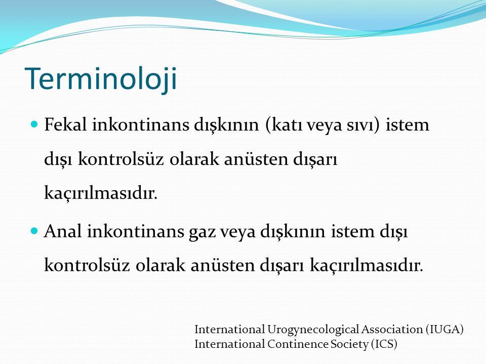 Terminoloji Fekal inkontinans dışkının (katı veya sıvı) istem dışı kontrolsüz olarak anüsten dışarı kaçırılmasıdır.
