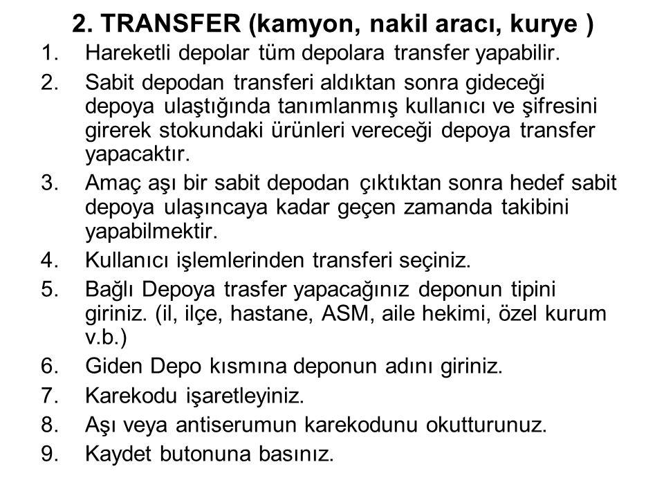 2. TRANSFER (kamyon, nakil aracı, kurye )