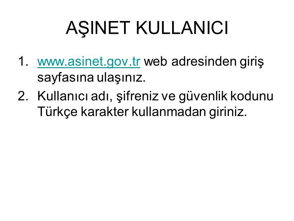 AŞINET KULLANICI www.asinet.gov.tr web adresinden giriş sayfasına ulaşınız.