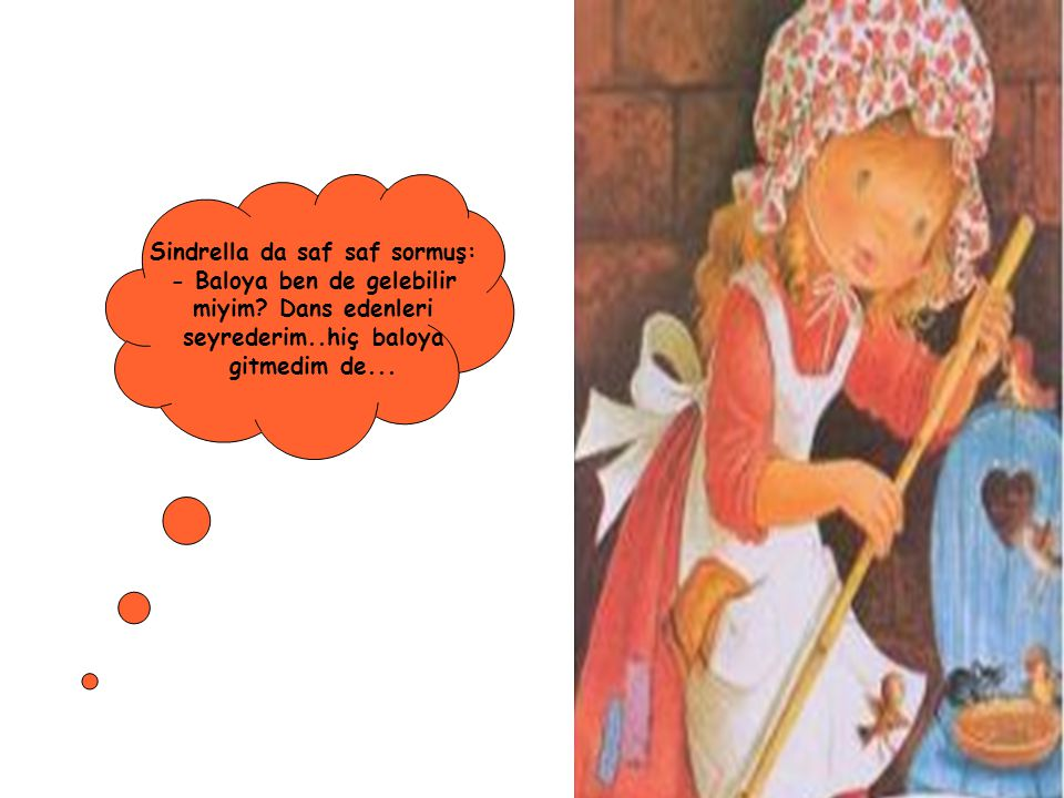 Sindrella da saf saf sormuş: