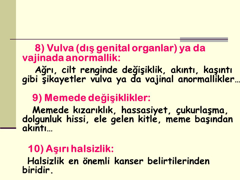 8) Vulva (dış genital organlar) ya da vajinada anormallik: