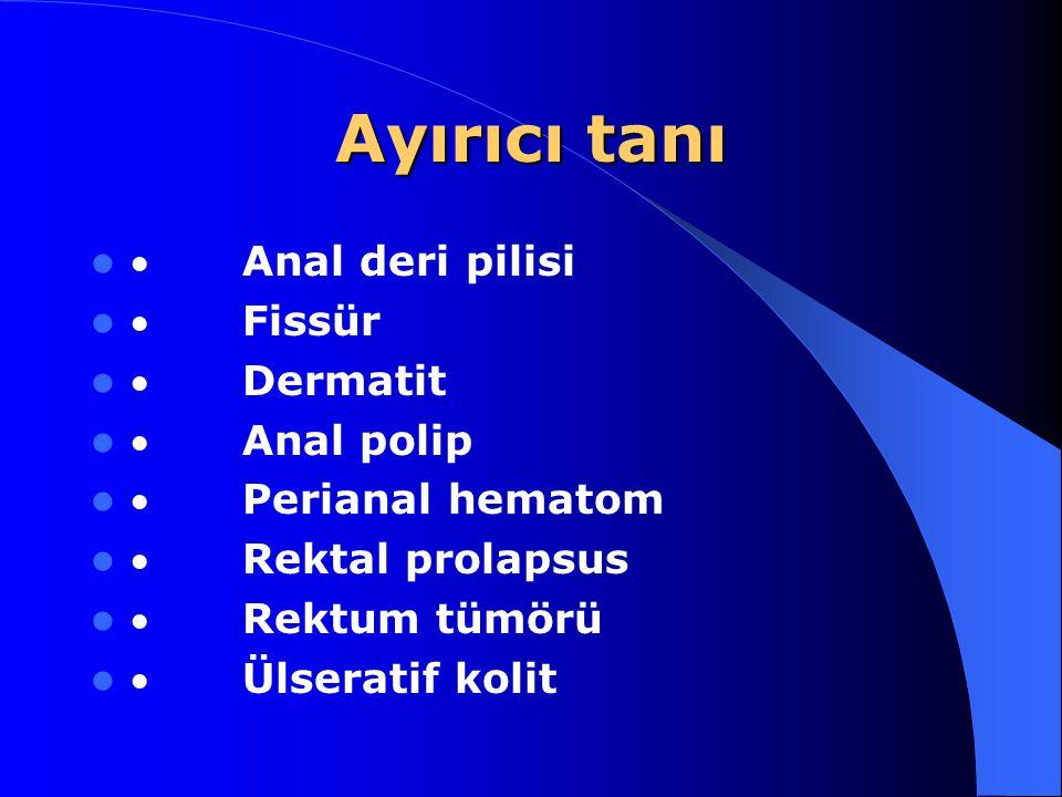 Ayırıcı tanı · Anal deri pilisi · Fissür · Dermatit · Anal polip