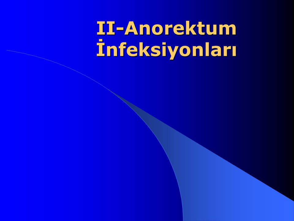 II-Anorektum İnfeksiyonları