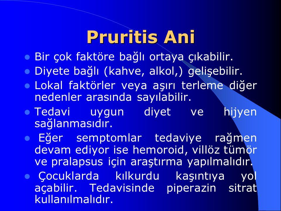 Pruritis Ani Bir çok faktöre bağlı ortaya çıkabilir.