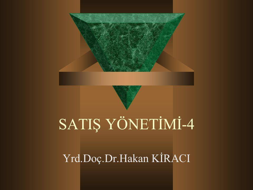 SATIŞ YÖNETİMİ-4 Yrd.Doç.Dr.Hakan KİRACI