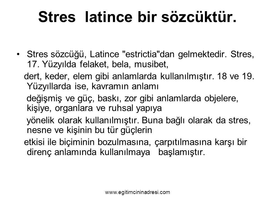 Stres latince bir sözcüktür.
