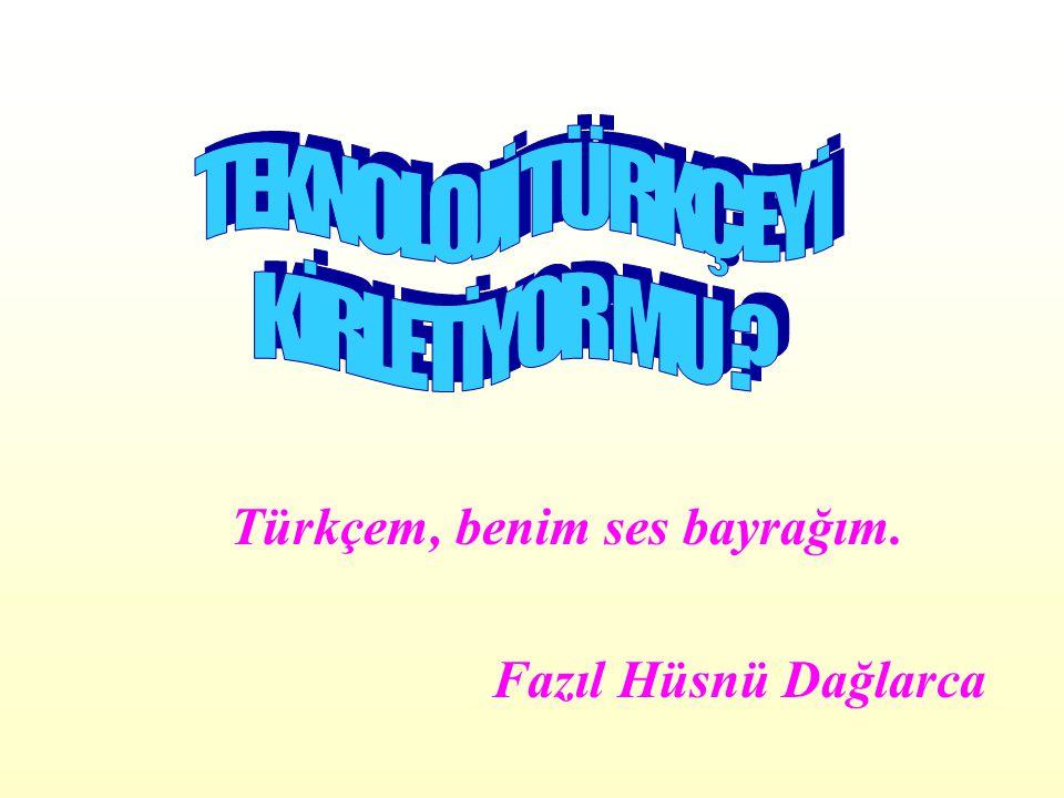 Türkçem, benim ses bayrağım.