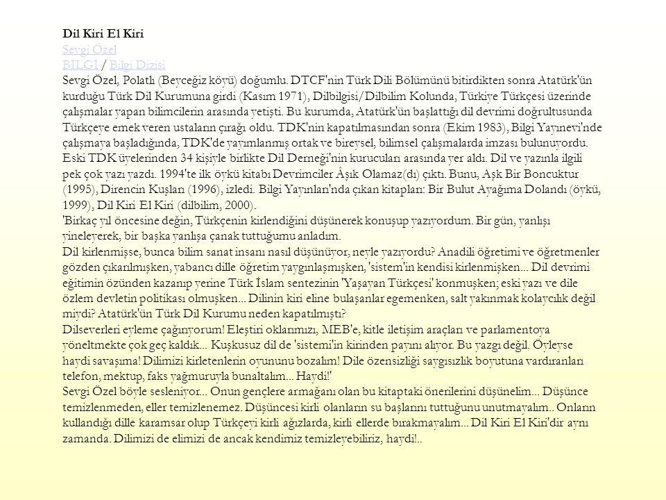 Dil Kiri El Kiri Sevgi Özel BİLGİ / Bilgi Dizisi Sevgi Özel, Polatlı (Beyceğiz köyü) doğumlu.