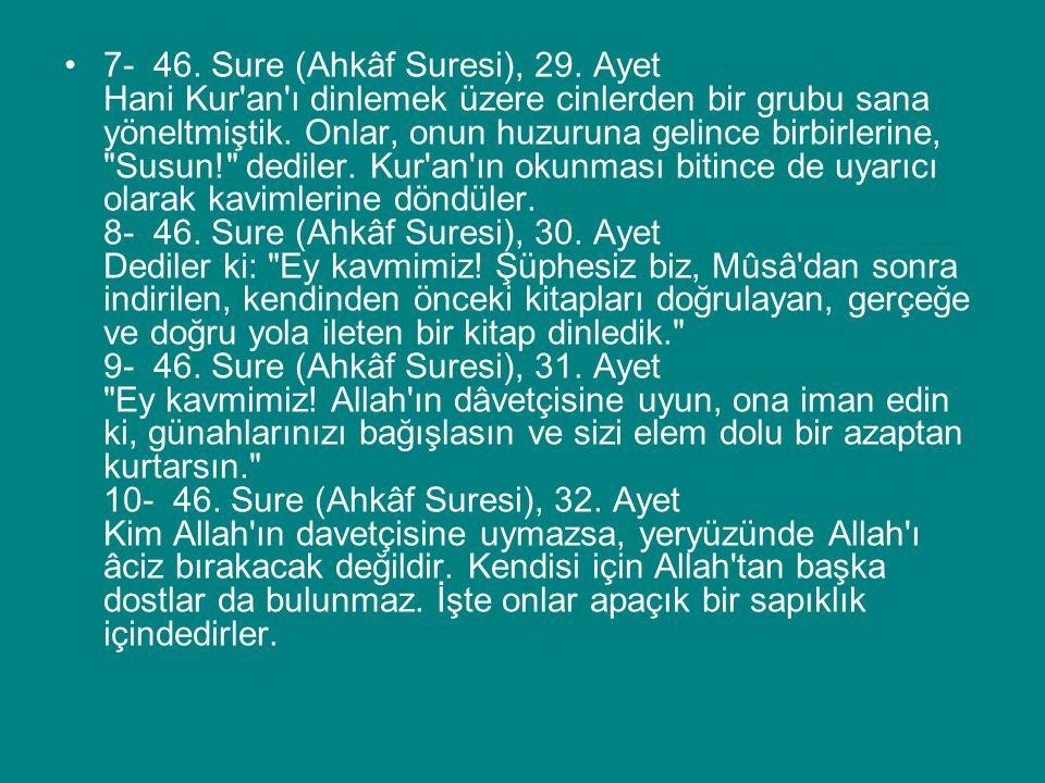 7- 46. Sure (Ahkâf Suresi), 29.