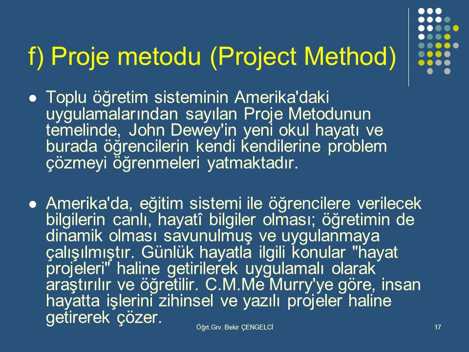f) Proje metodu (Project Method)