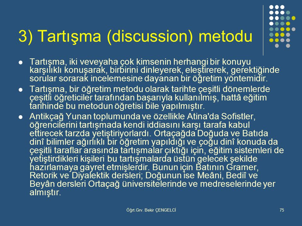 3) Tartışma (discussion) metodu
