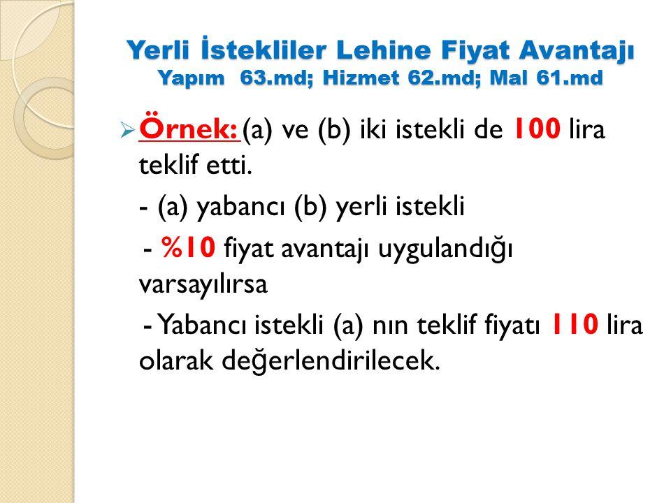 Örnek: (a) ve (b) iki istekli de 100 lira teklif etti.