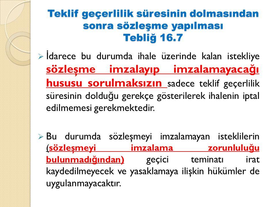 Teklif geçerlilik süresinin dolmasından sonra sözleşme yapılması Tebliğ 16.7