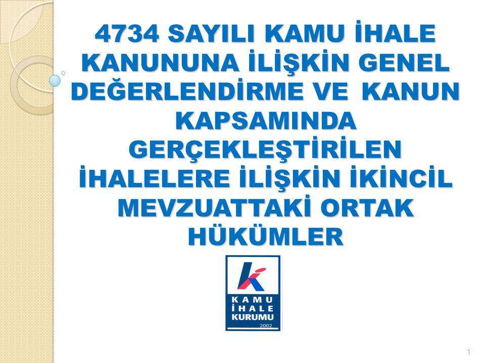 4734 SAYILI KAMU İHALE KANUNUNA İLİŞKİN GENEL DEĞERLENDİRME. VE