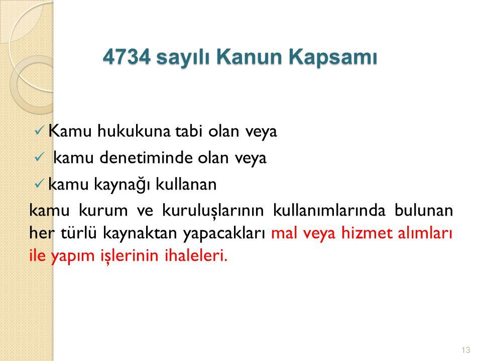 4734 sayılı Kanun Kapsamı Kamu hukukuna tabi olan veya
