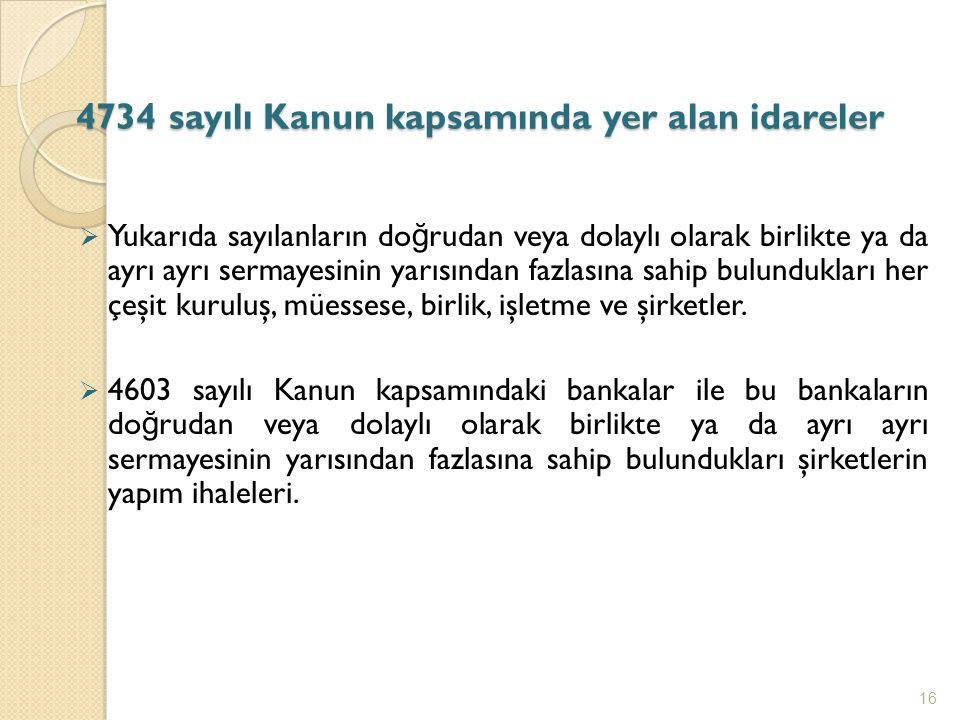 4734 sayılı Kanun kapsamında yer alan idareler