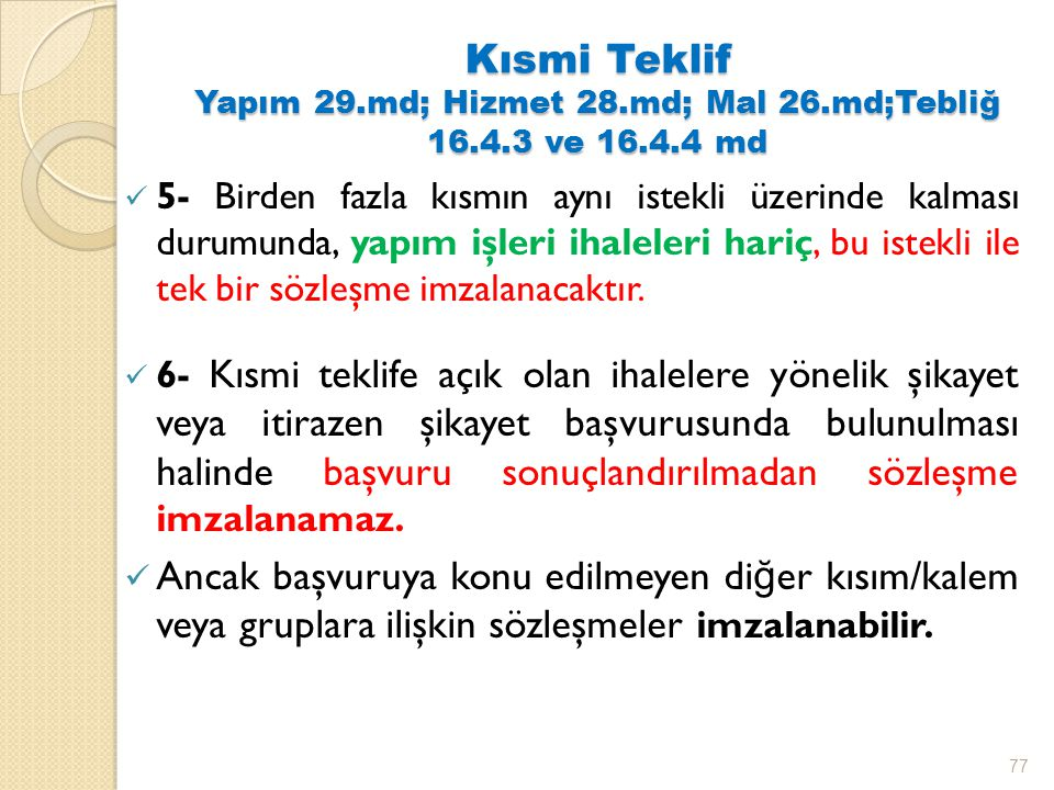 Kısmi Teklif Yapım 29. md; Hizmet 28. md; Mal 26. md;Tebliğ 16. 4