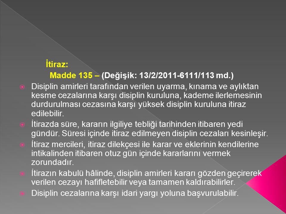 İtiraz: Madde 135 – (Değişik: 13/2/2011-6111/113 md.)