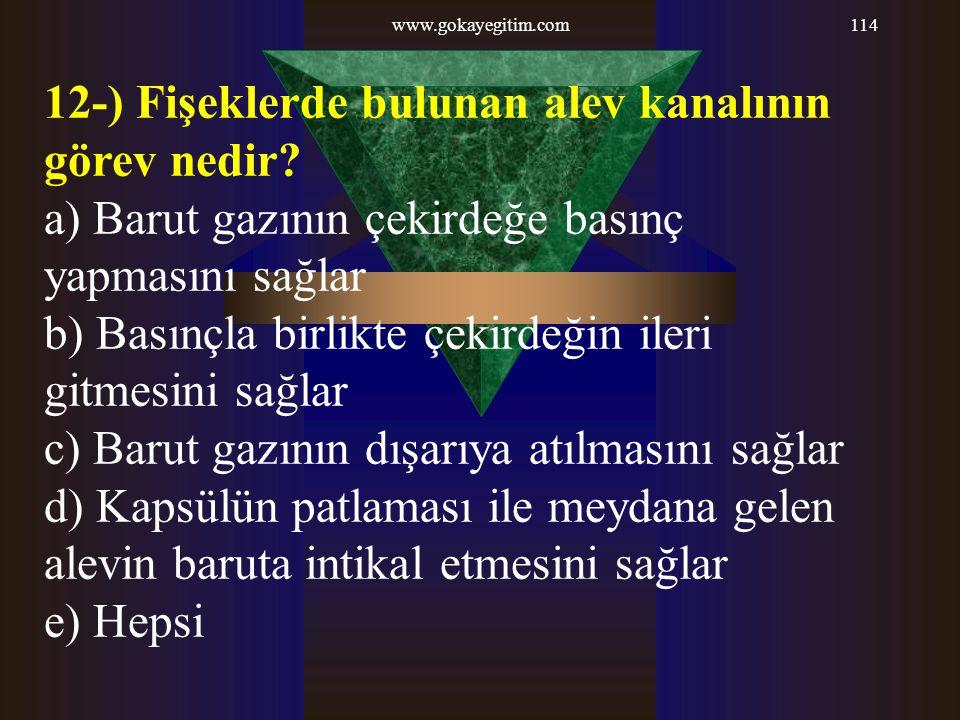 12-) Fişeklerde bulunan alev kanalının görev nedir