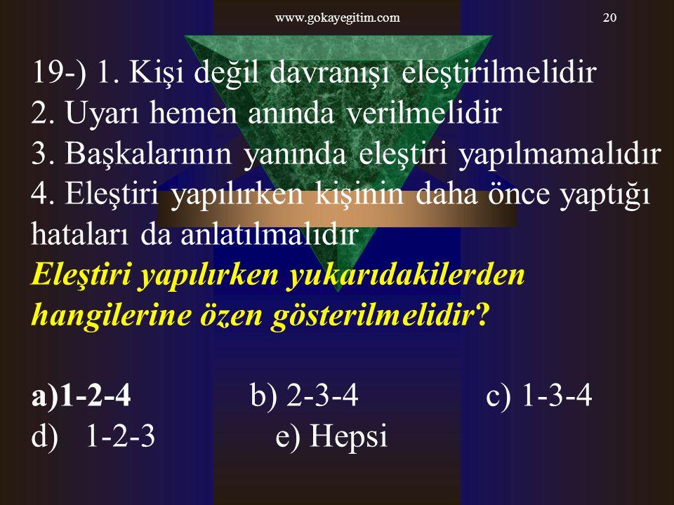 19-) 1. Kişi değil davranışı eleştirilmelidir