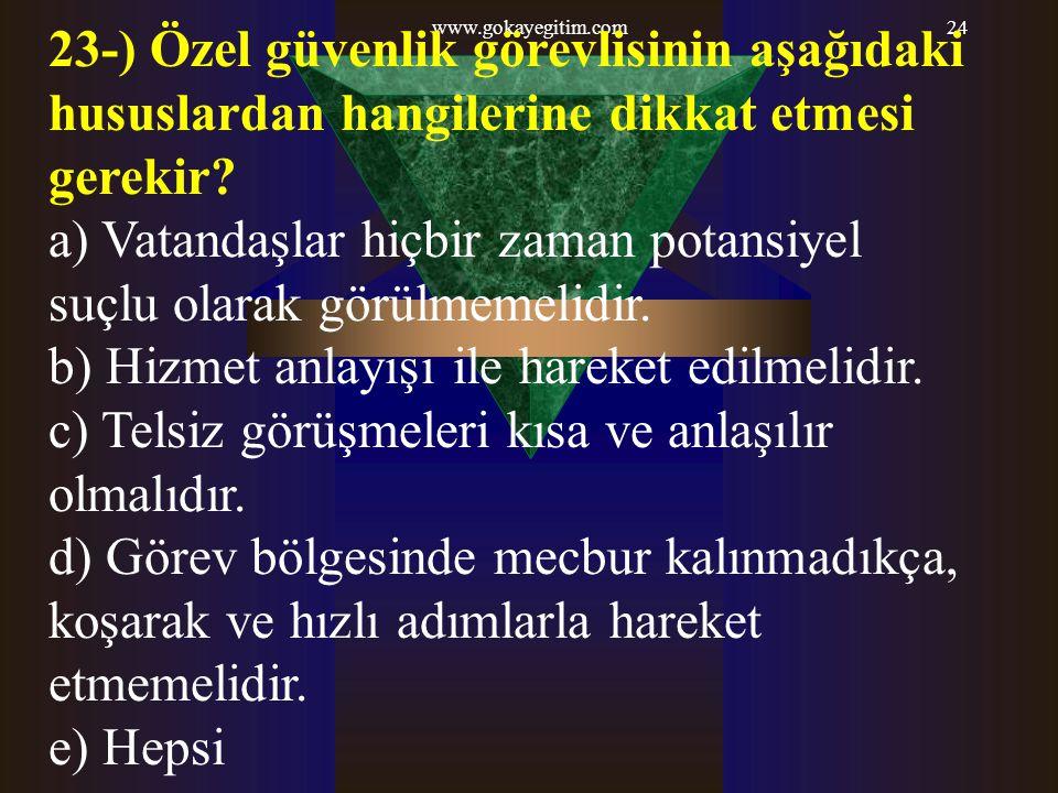 a) Vatandaşlar hiçbir zaman potansiyel suçlu olarak görülmemelidir.