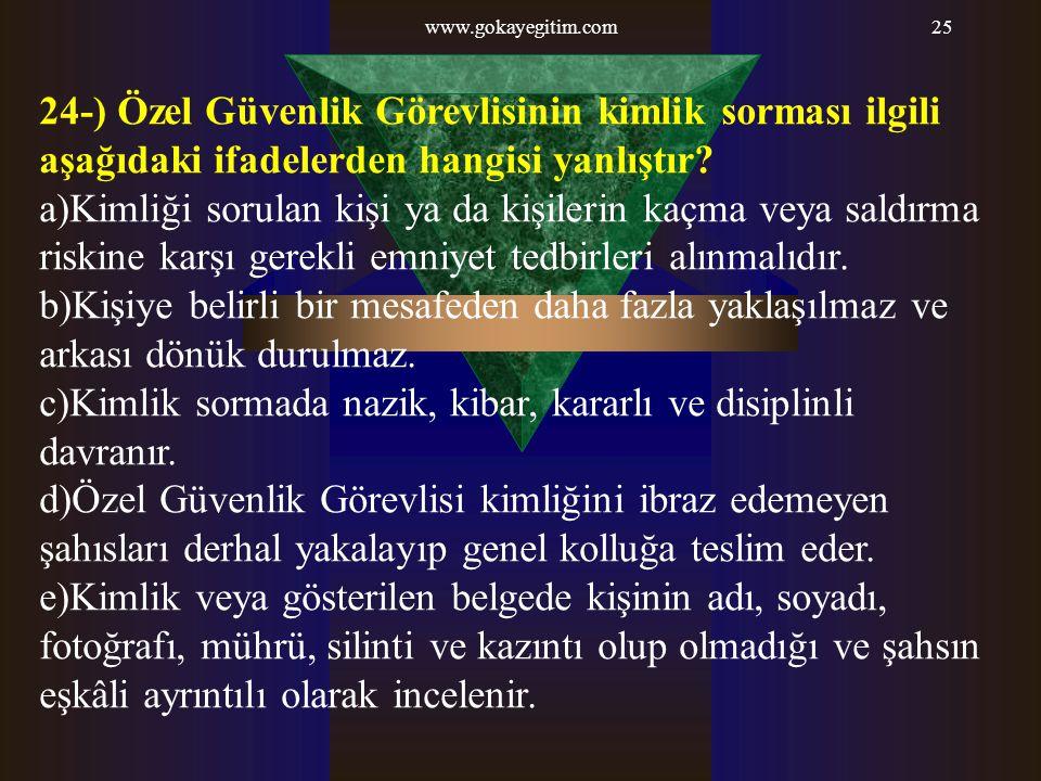 c)Kimlik sormada nazik, kibar, kararlı ve disiplinli davranır.