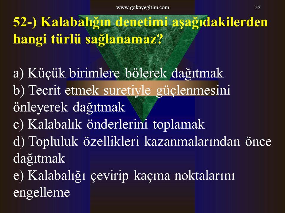 52-) Kalabalığın denetimi aşağıdakilerden hangi türlü sağlanamaz