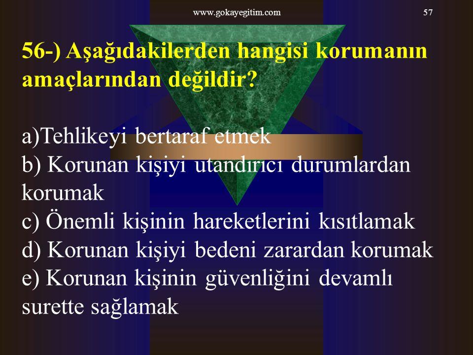 56-) Aşağıdakilerden hangisi korumanın amaçlarından değildir