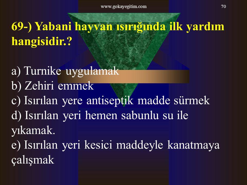 69-) Yabani hayvan ısırığında ilk yardım hangisidir.