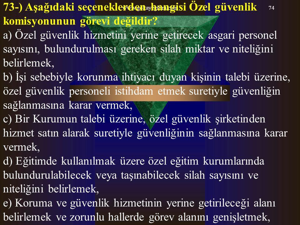 73-) Aşağıdaki seçeneklerden hangisi Özel güvenlik komisyonunun görevi değildir