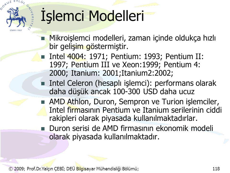 İşlemci Modelleri Mikroişlemci modelleri, zaman içinde oldukça hızlı bir gelişim göstermiştir.