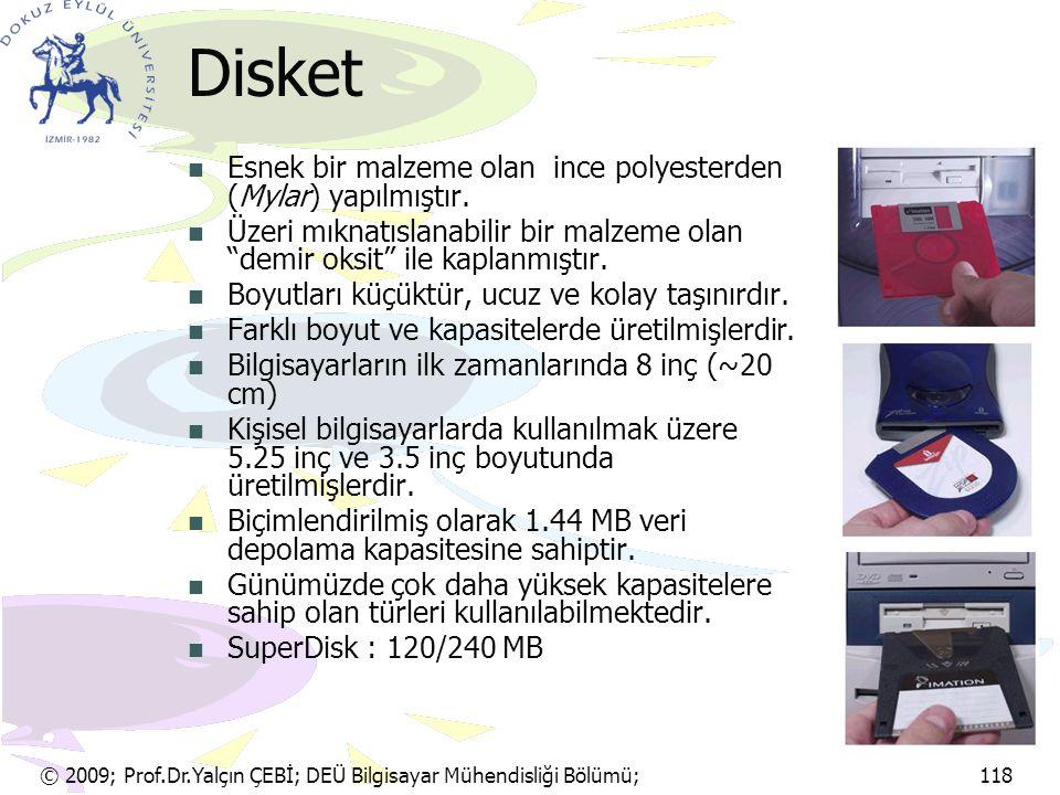 Disket Esnek bir malzeme olan ince polyesterden (Mylar) yapılmıştır.