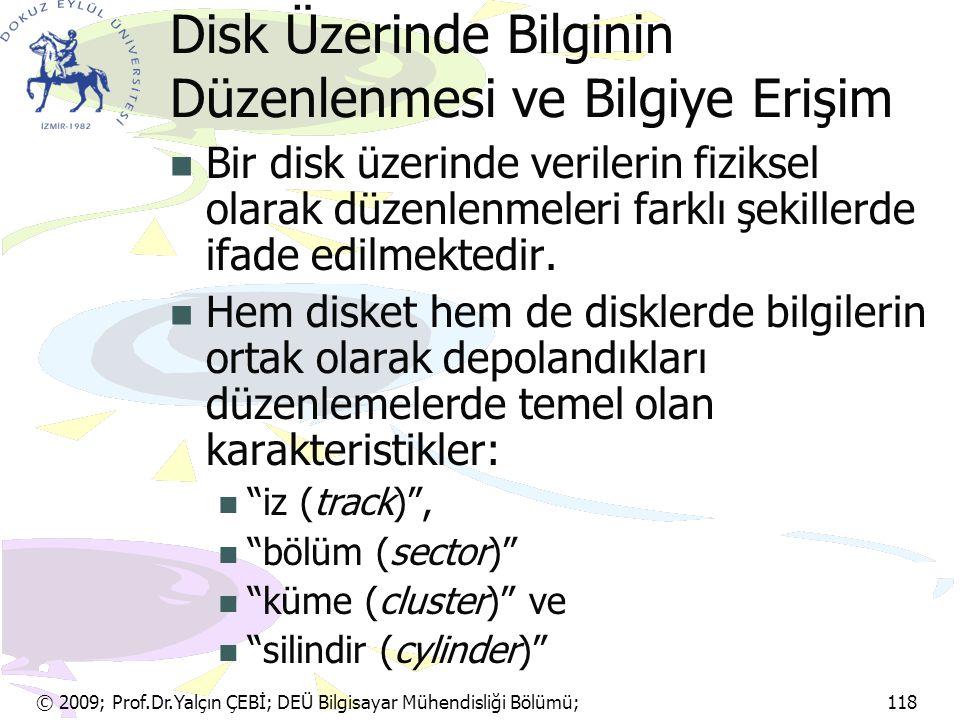 Disk Üzerinde Bilginin Düzenlenmesi ve Bilgiye Erişim